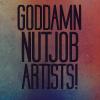 Nutjob Artists!