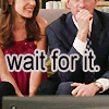 HIMYM // WAIT FOR IT IT'S