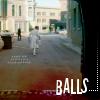 Chaka/Carrie: Dr. Horrible; balls