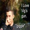 vigorli_addict: I love Vig's gun *giggle*