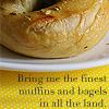 Melyanna: Josh (muffins and bagels)