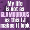 Glamorous Life -- NOT
