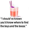 Erin: booze and boys