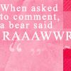 s60 quote bear said rawr