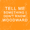 s60 quote tell me something woodward