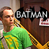 [Big Bang Theory] Sheldon Batman
