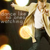 [Life] Dance Like No One's Watching