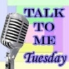 talk to me tuesday