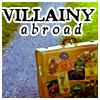 Villainy Abroad