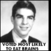 MOST LIKELY TO EAT BRAINS!