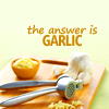 The Answer is Garlic