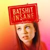 Big Love - Batshit Insane