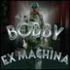 Bobby Ex Machina
