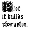 scarlettina: Writing: Plot builds character