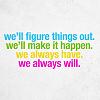 always have