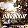 Erin: SPN; Metallicar