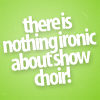 glee: nothing ironic/show choir