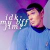 ST Spock IDKmyBFFjim