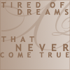 quote01 - tired of dreams unreal