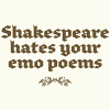 not a moose: stock; shakespeare hates your emo poems