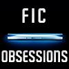 Fic Obsessions