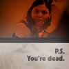 just so you know - you're dead