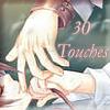 30 touches