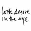 Lib: look desire in the eye