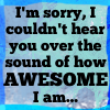 ego, how awesome I am, awesome