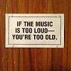 Hey Varoo!: music too loud too old