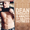 dean: amazed by his own hotness