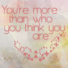 More than you think you are