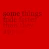 Fade faster
