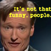 Conan - It's not that funny people