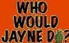 xenaclone: Who would Jayne do?