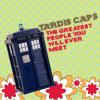 TARDIS CAPS