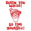 screw you waldo go find yourself