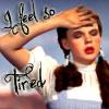 WOz: I feel tired
