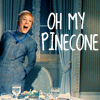 Oh my pinecone!