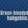 ooc: green-blooded hobgoblin