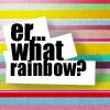 Rainbow?