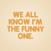 FF-Quote-I'm the funny one