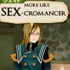 Sex=more like cromancer