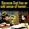 god has an odd sense of humor