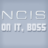 Sarah {aka SarahCB1208}: NCIS on it boss