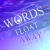 words float away