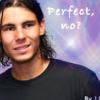 Rafa perfect no?