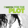 I watch for the plot!