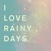 Julia D.: <3 rainy days