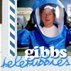 Gibbs, teletubbies